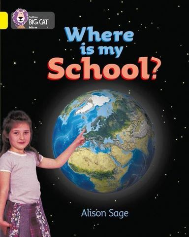 Resim  COLLINS BIG CAT :  YELLOW BAND3: WHERE IS MY SCHOOL ?